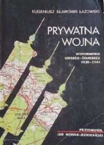 """Portada del libro """"Guerra Privada. Memorias de un doctor-soldado 1939-1944"""", autor: Eugeniusz Sławomir Łazowski. Imagen: Editorial: Cieślak i Szwajcer."""